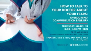 Join Dr. Jamie E. Terry, MD, as she helps you to prepare for critical conversations with your doctor.