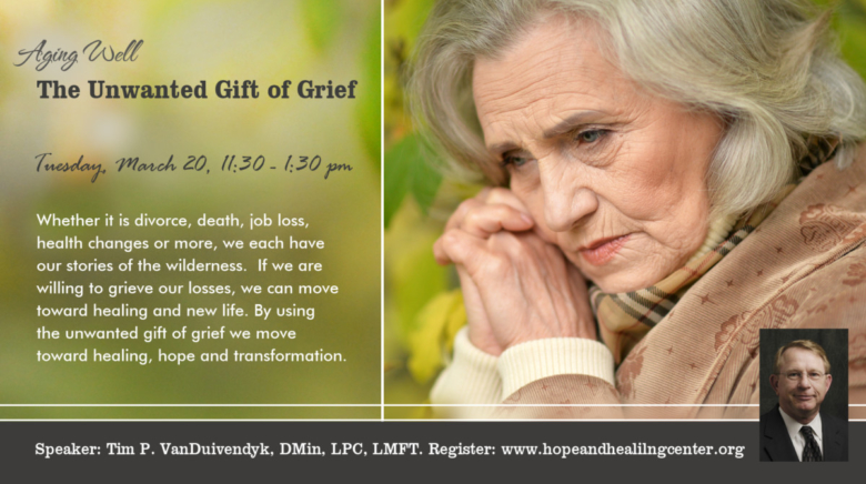 Aging Well: The Unwanted Gift of Grief