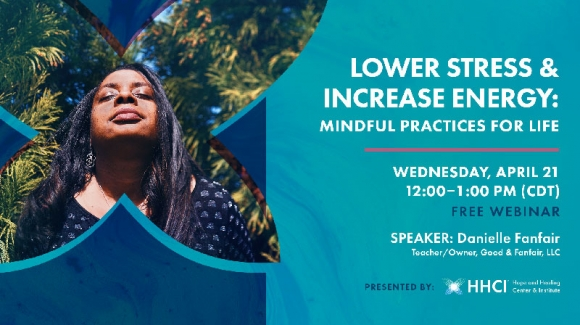 Lower Stress & Increase Energy: Mindful Practices for Life