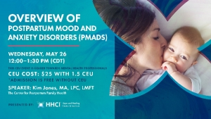 Overview of Postpartum Mood and Anxiety Disorders (PMADS) - CEU