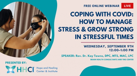 Coping with COVID: How to Manage Stress and Grow Strong in Stressful Times