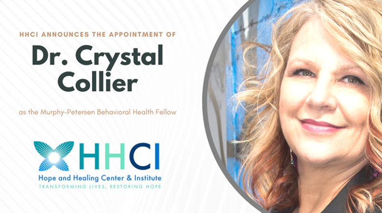Hope and Healing Center & Institute Names Dr. Crystal Collier as New Fellow in Behavioral Health