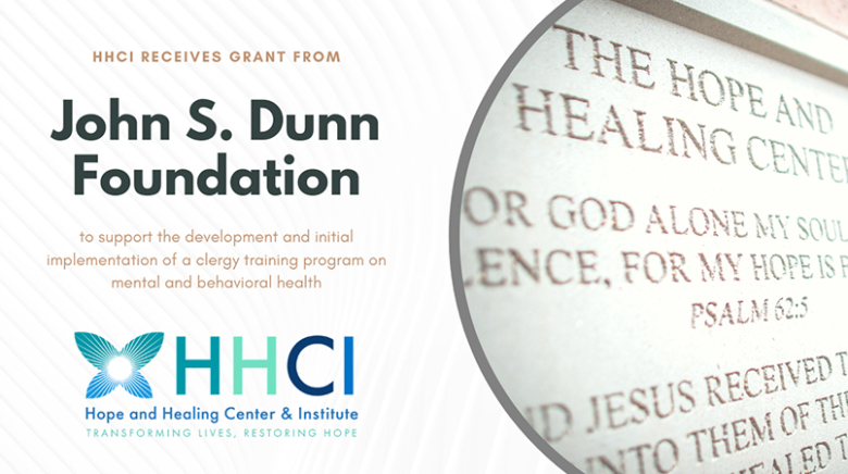 The John S. Dunn Foundation Awards the Hope and Healing Center & Institute Funding For A Clergy Training Program.
