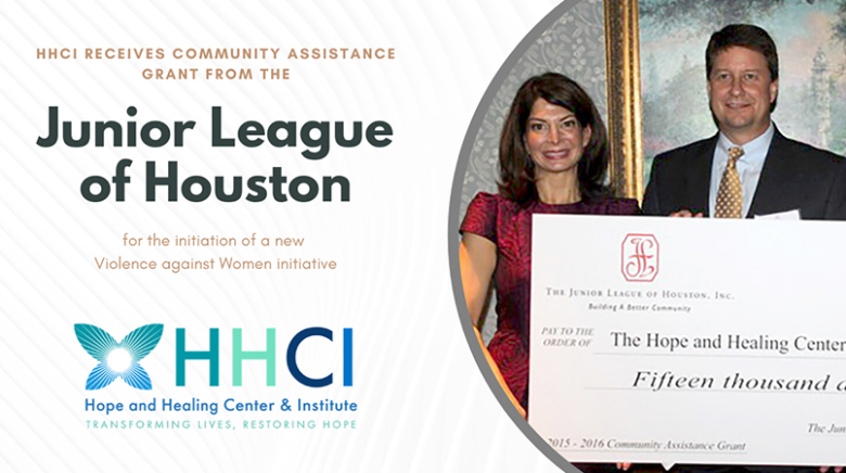 The Junior League of Houston Awards Community Assistance Grant to the Hope and Healing Center & Institute for Violence Against Women Initiative